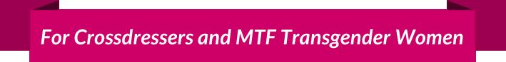 banner - For Crossdressers and MTF Transgender Women